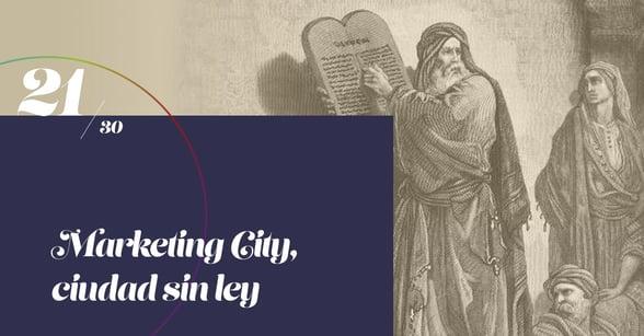 21 de 30 Lecciones de Marketing: Marketing City, ciudad sin ley