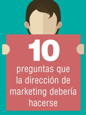 10 preguntas que la dirección de marketing debería hacerse para afrontar con éxito los próximos meses.