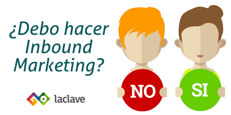 ¿Debo hacer inbound marketing?