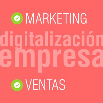 Digitalización empresa: también el marketing y las ventas
