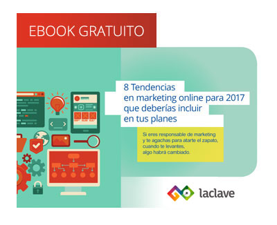 8 Tendencias en marketing online para 2017 que deberías incluir en tus planes