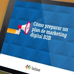 Cómo preparar un plan de marketing digital B2B